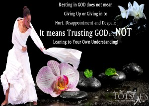 resting in god does not mean giving up